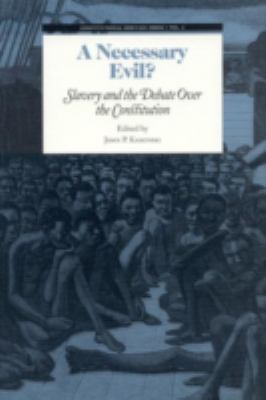 Cover image for A necessary evil? : slavery and the debate over the Constitution