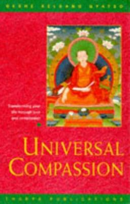 Cover image for Universal compassion : transforming your life through love and compassion