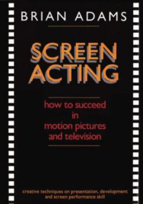 Cover image for Screen acting : how to succeed in motion pictures and television