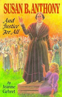 Cover image for Susan B. Anthony : and justice for all