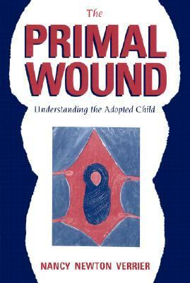 Cover image for The primal wound : understanding the adopted child