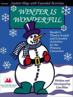 Cover image for Winter is wonderful! : reader's theatre scripts and extended activities for the primary classroom