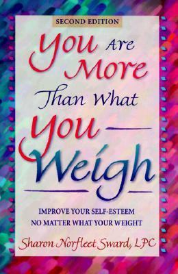 Cover image for You are more than what you weigh : improve your self-esteem no matter what your weight