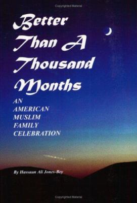 Cover image for Better than a thousand months : an American Muslim family celebration