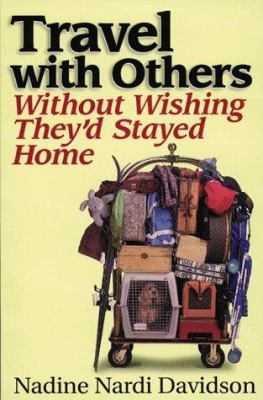 Cover image for Travel with others : without wishing they'd stayed home