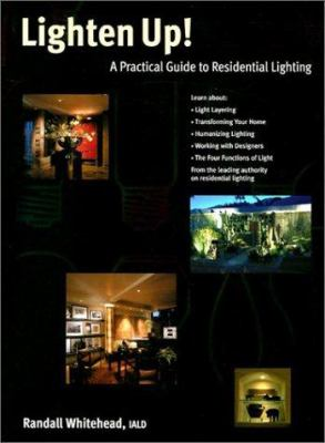Cover image for Lighten up! : a practical guide to residential lighting