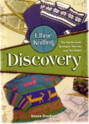 Cover image for Ethnic knitting discovery : the Netherlands, Denmark, Norway, and the Andes