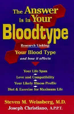Cover image for The answer is in your bloodtype : research linking your blood type and how it affects your life span, love and compatibility, your likely illness profile, diet & exercise for maximum life