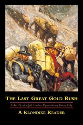 Cover image for The last great gold rush : a Klondike reader
