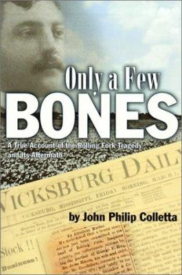 Cover image for Only a few bones : a true account of the Rolling Fork tragedy and its aftermath