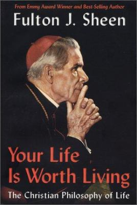 Cover image for Your life is worth living : the Christian philosophy of life