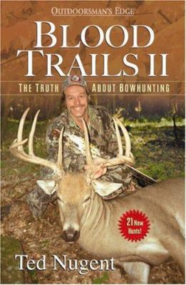 Cover image for Blood trails II : the truth about bowhunting