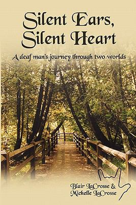 Cover image for Silent ears, silent heart : a deaf man's journey through two worlds