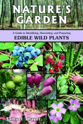 Cover image for Nature's garden : a guide to identifying, harvesting, and preparing edible wild plants