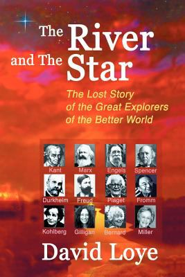 Cover image for The river and the star : the lost story of the great explorers of the better world