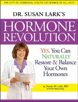 Cover image for Dr. Susan Lark's hormone revolution : yes, you can naturally restore & balance your own hormones