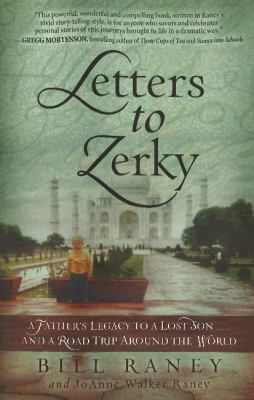 Cover image for Letters to Zerky : a father's legacy to a lost son and a road trip around the world