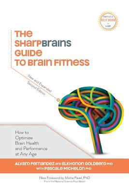 Cover image for The Sharpbrains guide to brain fitness : how to optimize brain health and performance at any age