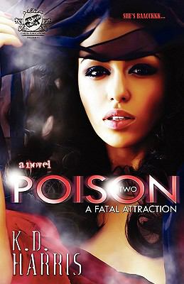 Cover image for Poison. Two, A fatal attraction : a novel
