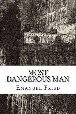 Cover image for Most dangerous man : a personal memoir