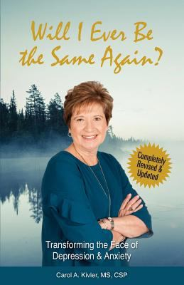 Cover image for Will I ever be the same again? : transforming the face of depression & anxiety