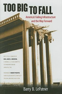Cover image for Too big to fall : America's failing infrastructure and the way forward