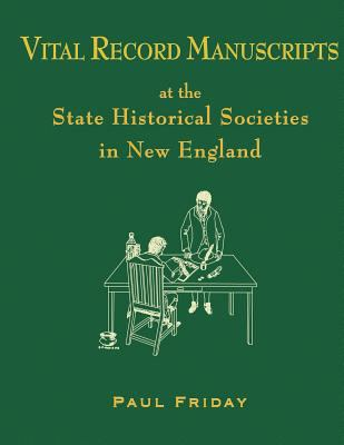 Cover image for Vital record manuscripts at the state historical societies in New England
