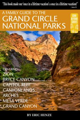 Cover image for A family guide to the Grand Circle National Parks