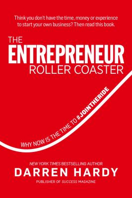 Cover image for The entrepreneur roller coaster : why now is the time to #join the ride