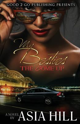 Cover image for My besties : the come up : a novel