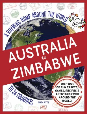 Cover image for Australia to Zimbabwe : a rhyming romp around the world to 24 countries