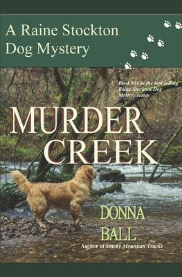 Cover image for Murder Creek : Raine Stockton mystery #14