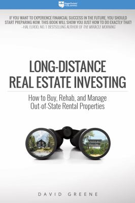 Cover image for Long-distance real estate investing : how to buy, rehab, and manage out-of-state rental properties