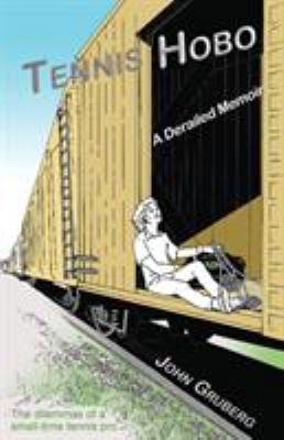 Cover image for Tennis hobo : a derailed memoir