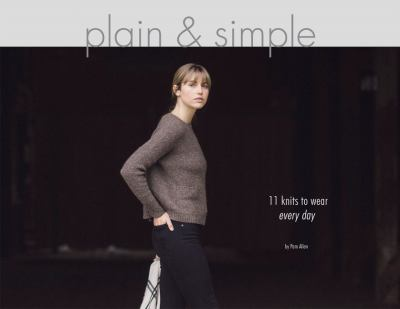 Cover image for Plain & simple : 11 knits to wear every day