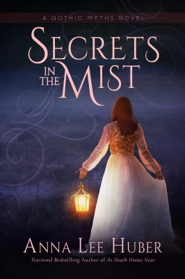 Cover image for Secrets in the mist : a Gothic Myths novel