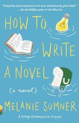 Cover image for How to write a novel : a novel