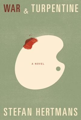 Cover image for War and turpentine : a novel