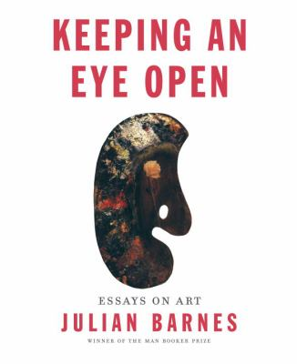 Cover image for Keeping an eye open : essays on art