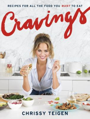 Cover image for Cravings : recipes for all the food you want to eat