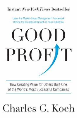 Cover image for Good profit : how creating value for others built one of the world's most successful companies