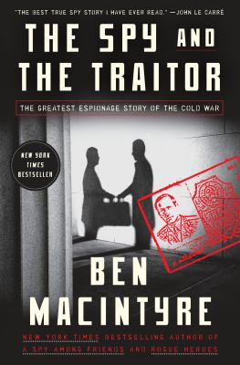 Cover image for The spy and the traitor : the greatest espionage story of the Cold War
