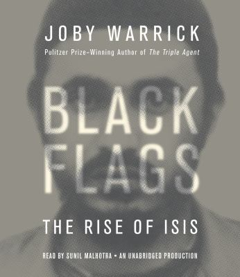 Cover image for Black flags : the rise of Isis