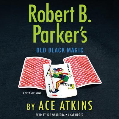 Cover image for Robert B. Parker's old black magic : a Spencer novel