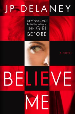 Cover image for Believe me : a novel