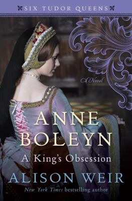 Cover image for Anne Boleyn : a king's obsession : a novel