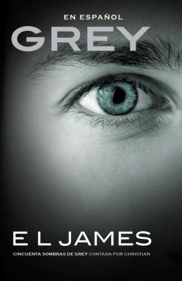 Cover image for Grey : cincuenta sombras de grey contada por Christian