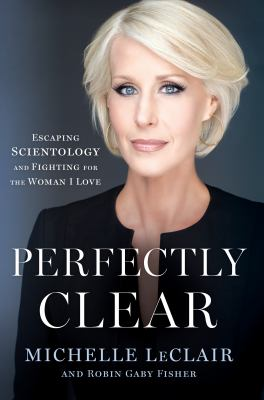 Cover image for Perfectly clear : escaping Scientology and fighting for the woman I love