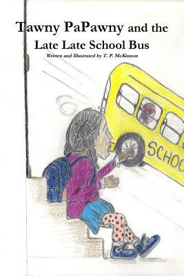 Cover image for Tawny Pa-Pawny and the late late school bus