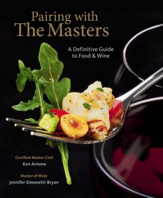 Cover image for Pairing with the masters : a definitive guide to food and wine